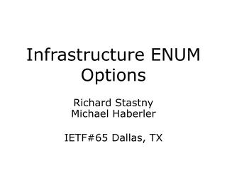 Infrastructure ENUM Options