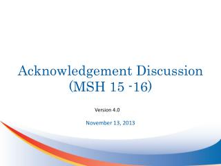 Acknowledgement Discussion (MSH 15 -16)
