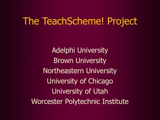 The TeachScheme! Project