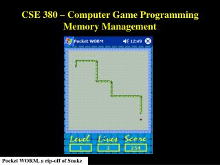 CSE 380 – Computer Game Programming Memory Management