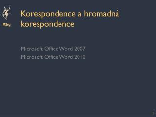 Korespondence a hromadná korespondence