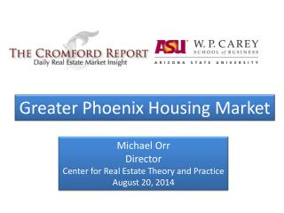 Michael Orr Director Center for Real Estate Theory and Practice August  20,  2014