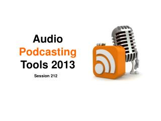 Audio  Podcasting Tools 2013