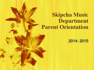 Skipcha Music Department Parent Orientation