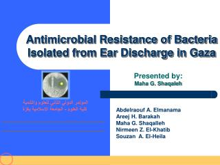 Antimicrobial Resistance of Bacteria Isolated from Ear Discharge in Gaza