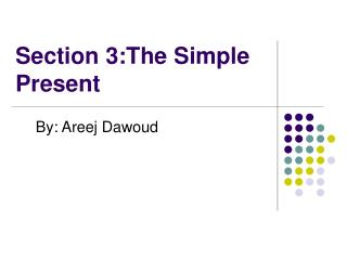 Section 3:The Simple Present
