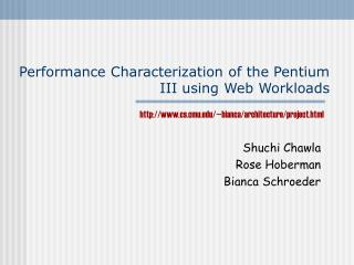 Performance Characterization of the Pentium III using Web Workloads