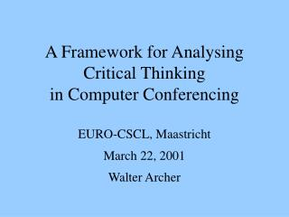 A Framework for Analysing Critical Thinking  in Computer Conferencing