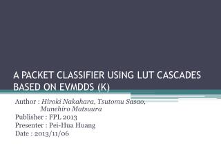 A PACKET CLASSIFIER USING LUT CASCADES BASED ON EVMDDS (K)