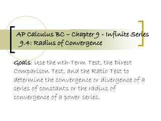 AP Calculus BC – Chapter 9 - Infinite Series   9.4: Radius of Convergence