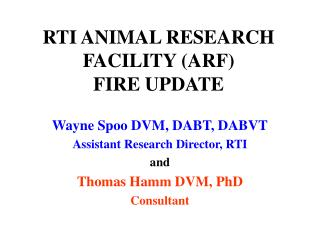 RTI ANIMAL RESEARCH FACILITY (ARF) FIRE UPDATE