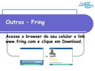 Outros – Fring