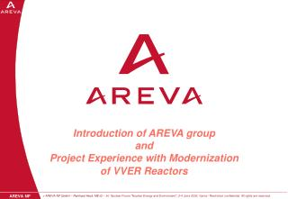 Introduction of AREVA group and   Project Experience with Modernization of VVER Reactors