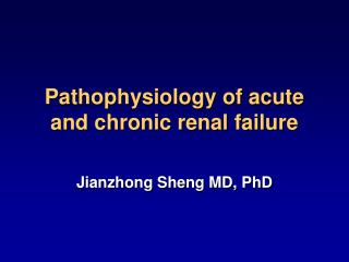 Pathophysiology of acute and chronic renal failure