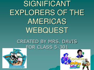 SIGNIFICANT EXPLORERS OF THE AMERICAS WEBQUEST