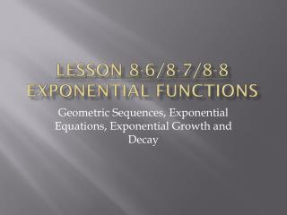 Lesson 8-6/8-7/8-8 Exponential Functions
