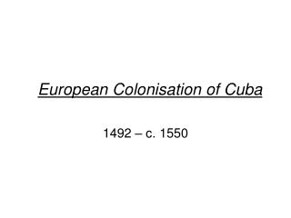European Colonisation of Cuba