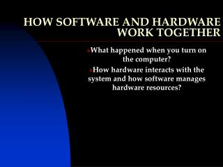 HOW SOFTWARE AND HARDWARE WORK TOGETHER