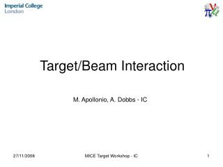 Target/Beam Interaction