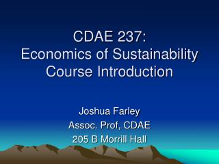 CDAE 237:  Economics of Sustainability Course Introduction