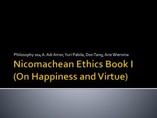 Nicomachean  Ethics Book I (On Happiness and Virtue)