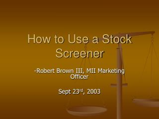 How to Use a Stock Screener