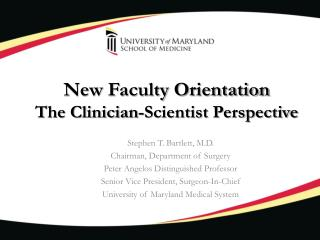 New Faculty Orientation The Clinician-Scientist Perspective