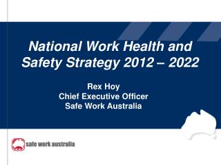 National Work Health and Safety Strategy 2012 – 2022