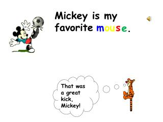 Mickey is my favorite