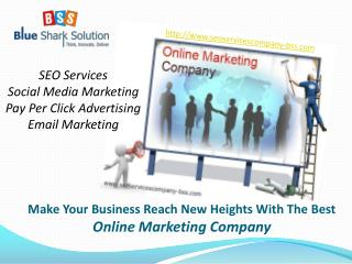 Make business reach heights with online marketing company