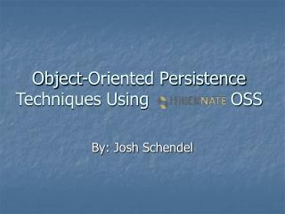 Object-Oriented Persistence Techniques Using               OSS