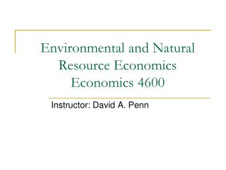 Environmental and Natural Resource Economics Economics 4600