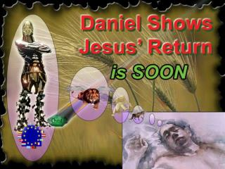 Daniel Shows Jesus' Return is Near