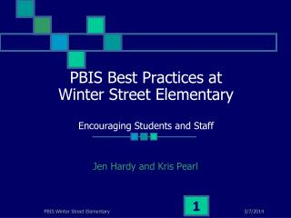 PBIS Best Practices at  Winter Street Elementary Encouraging Students and Staff