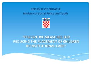 """PREVENTIVE MEASURES  FOR REDUCING THE PLACEMENT OF CHILDREN  IN INSTITUTIONAL CARE"""