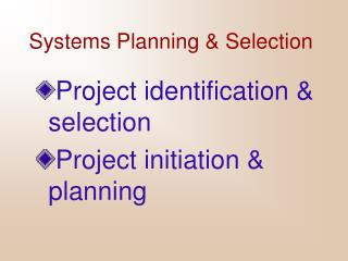 Systems Planning & Selection
