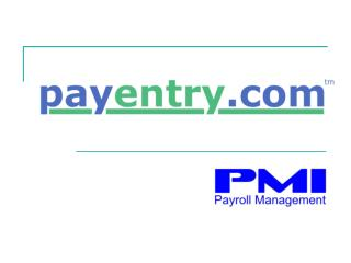 Web based payroll No software installation Upgrades and maintenance provided for you
