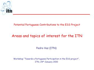 Potential Portuguese Contributions to the ESS Project Areas and topics of interest for the ITN