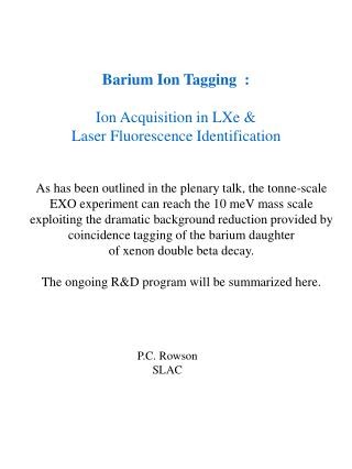 Barium Ion Tagging  : Ion Acquisition in LXe & Laser Fluorescence Identification