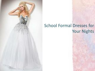 School Formal Dresses for Your Night