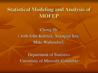 Statistical Modeling and Analysis of MOFEP