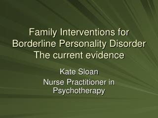 Family Interventions for Borderline Personality Disorder The current evidence