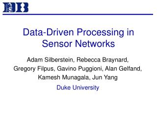 Data-Driven Processing in  Sensor Networks