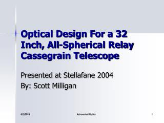 Optical Design For a 32 Inch, All-Spherical Relay Cassegrain Telescope