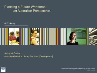 Planning a Future Workforce:            an Australian Perspective.