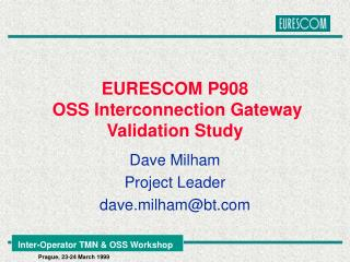 EURESCOM P908  OSS Interconnection Gateway Validation Study