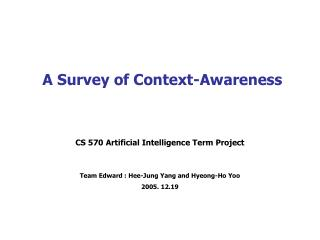 A Survey of Context-Awareness