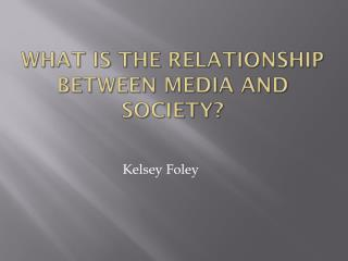 What is the relationship between media and society?