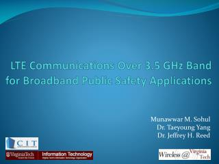 LTE  Communications Over 3.5 GHz Band for Broadband Public Safety  Applications