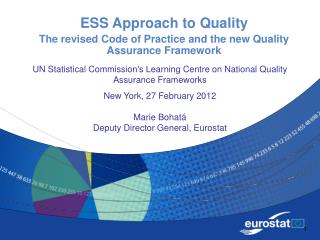 ESS Approach to Quality The revised Code of Practice and the new Quality Assurance Framework